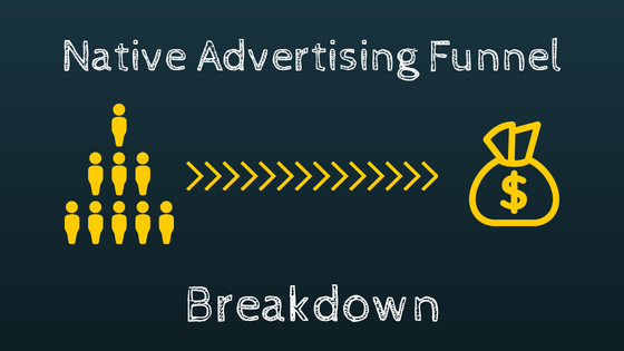 Breaking Down The Native Advertising Funnel
