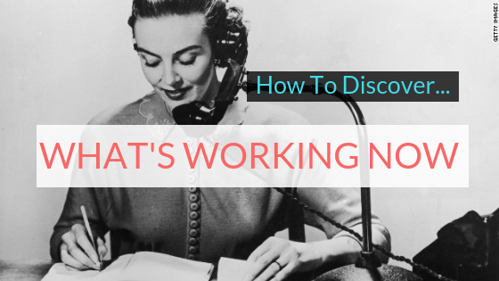 5 Easy Ways To Find Out What's Working Now