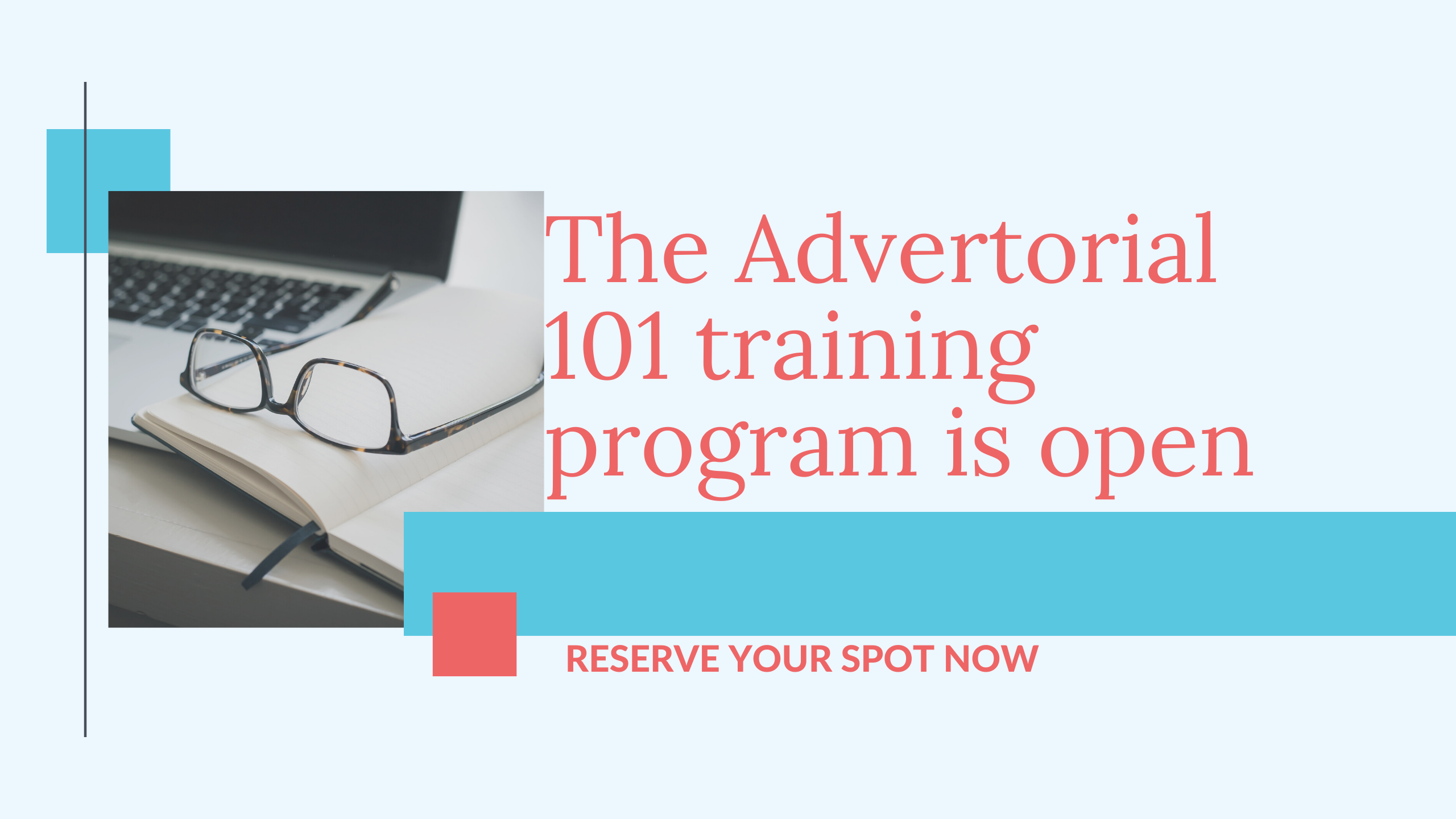 Advertorial 101 Course is OPEN!! (Reserve your spot)