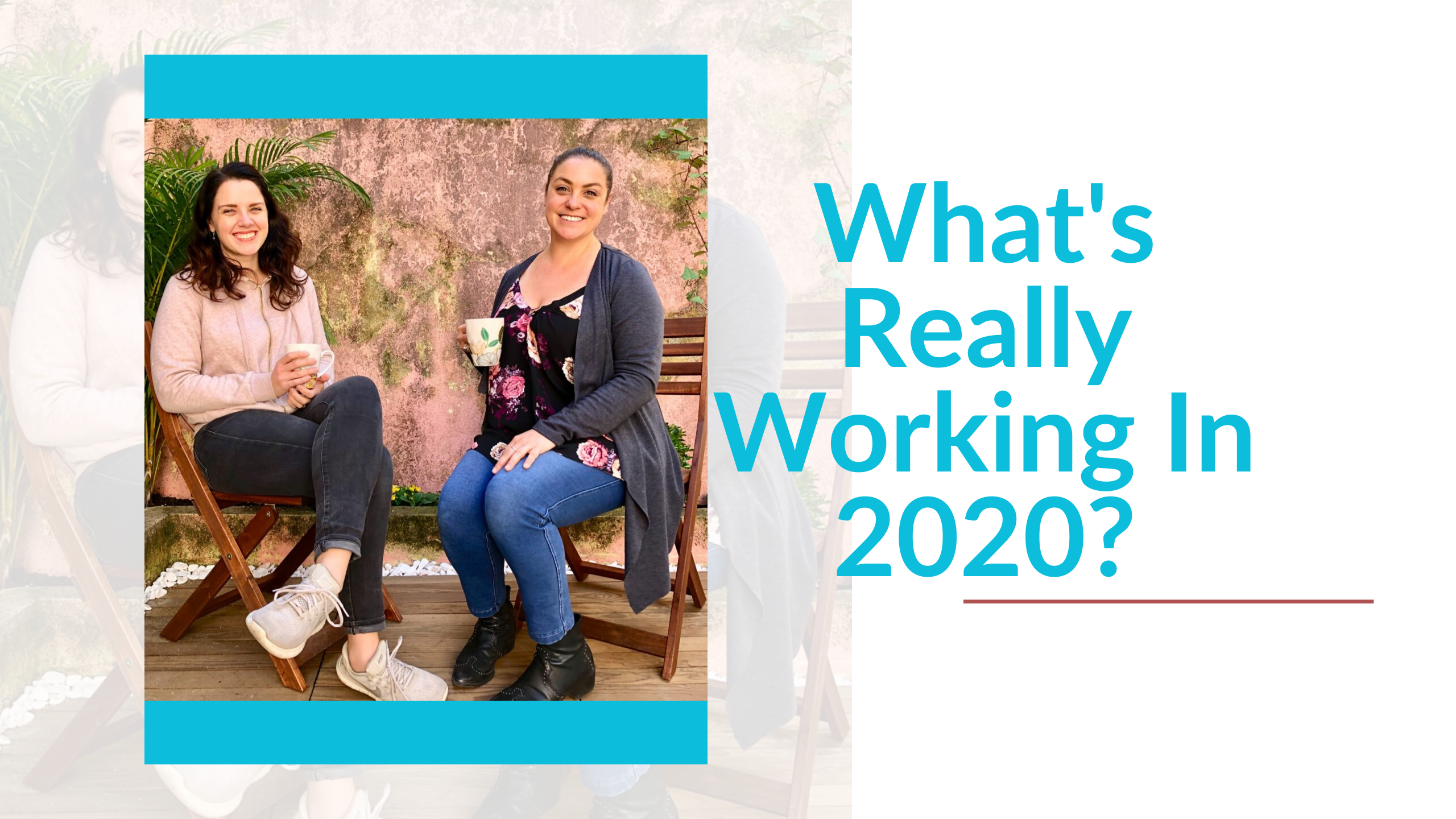 What's Working Best in 2020