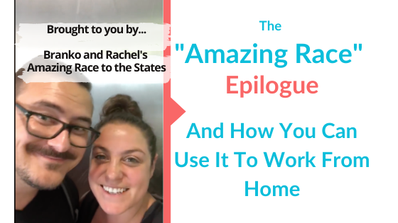 Branko and Rachel's Amazing Race to the States (and how it helps you work from home)