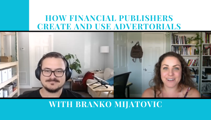 How Financial Publishers Create and Use Advertorials w/ Branko Mijatovic