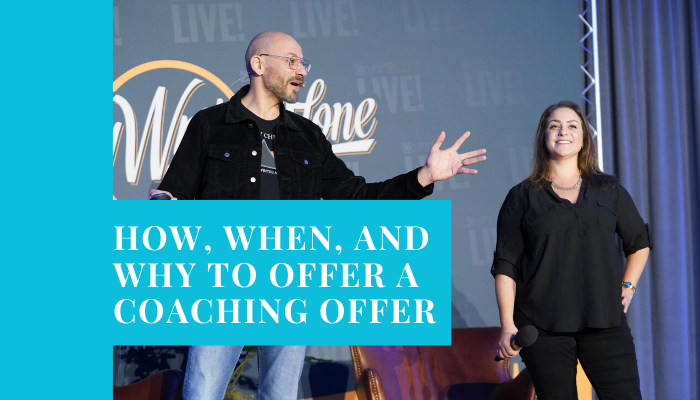 HOW, WHEN, AND WHY TO OFFER A COACHING OFFER