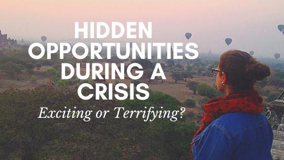 Finding Hidden Opportunities In Crisis