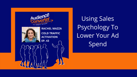 Using Sales Psychology To Lower Your Ad Spend