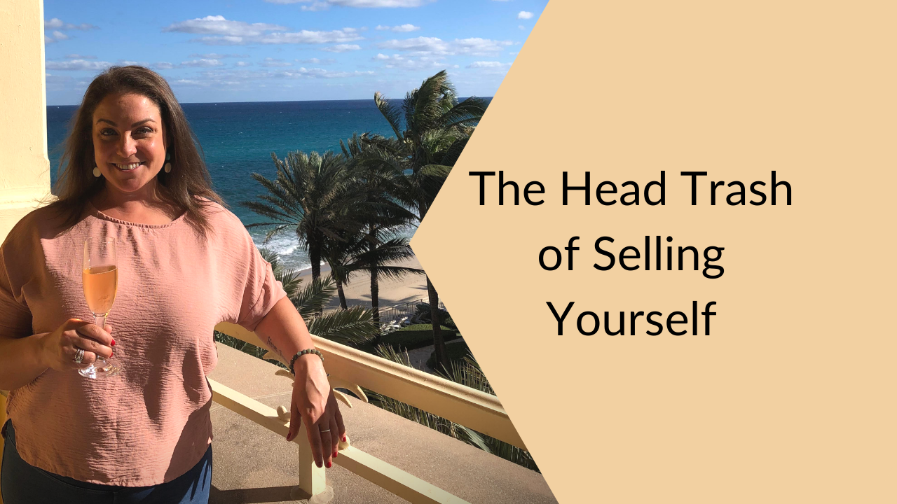 The Head Trash of Selling Yourself