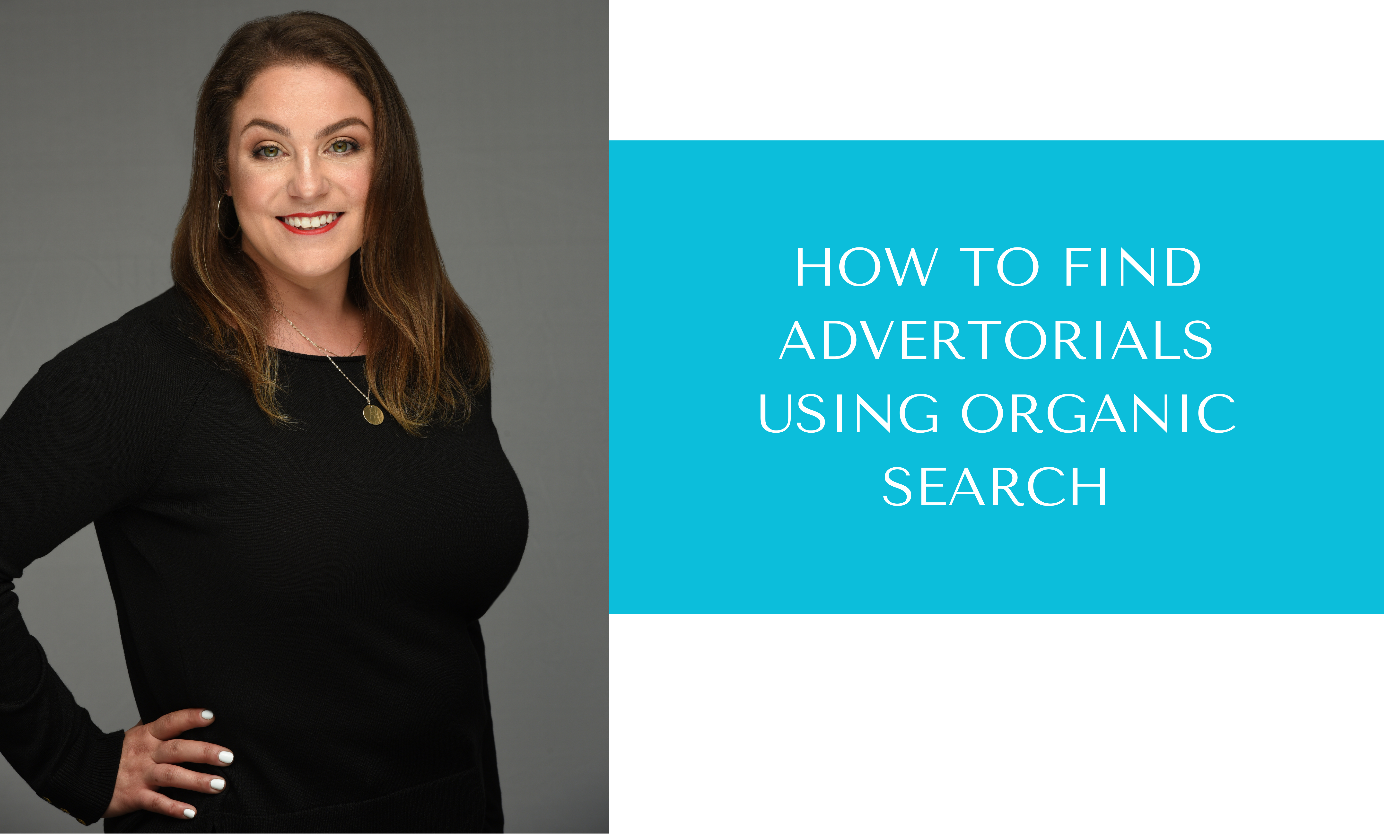 Researching Advertorials Using Organic Search