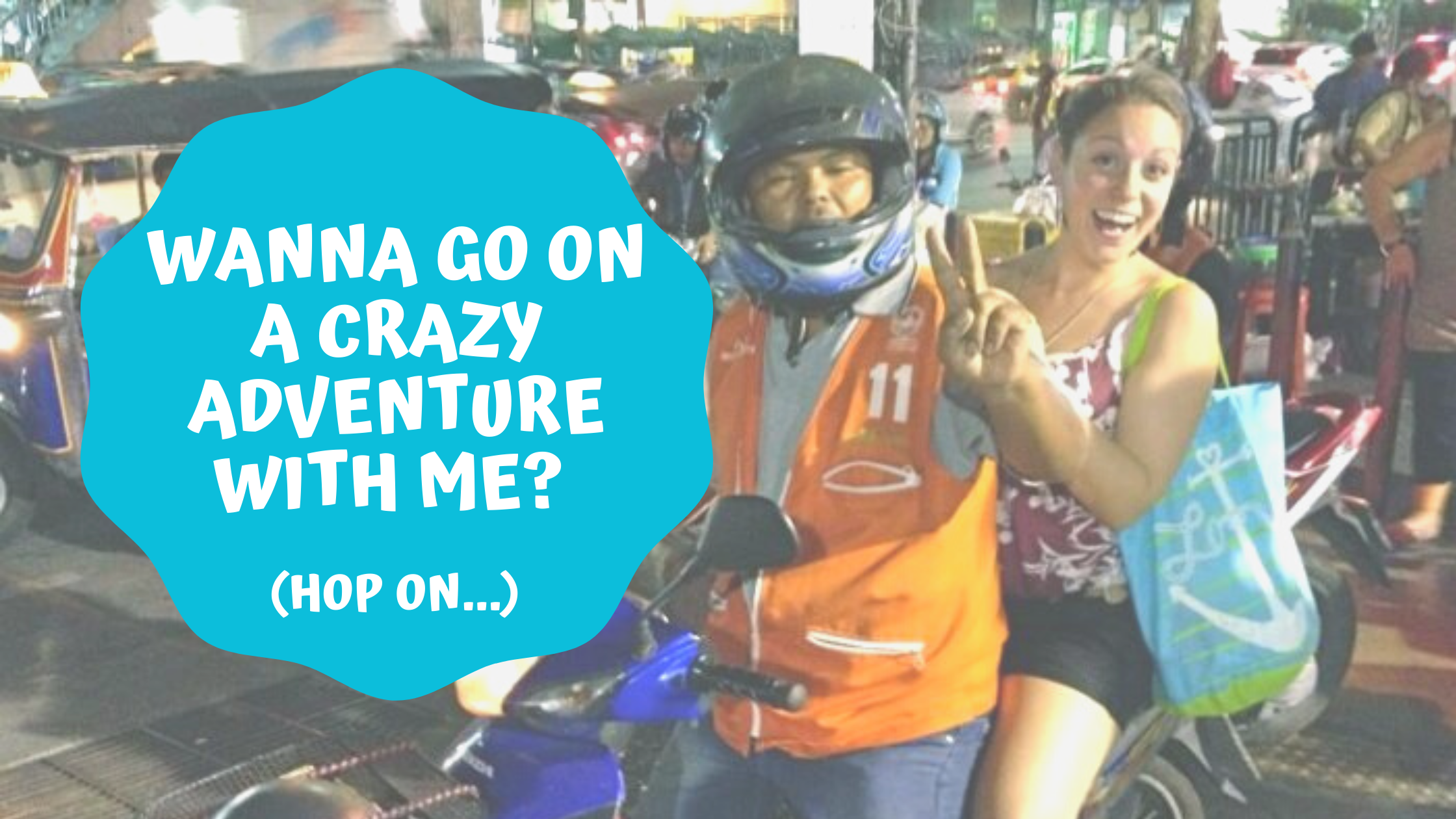 Wanna go on a crazy adventure with me ?